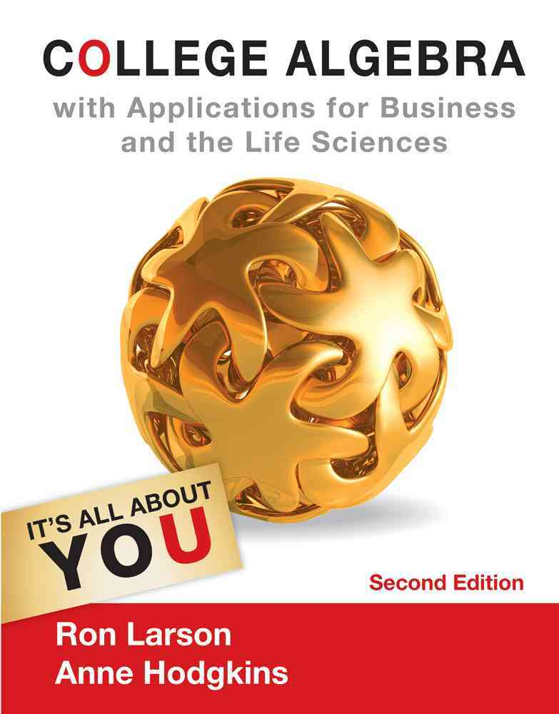 College Algebra With Applications for Business and Life Sciences By Larson, Ron/ Hodgkins, Anne V.
