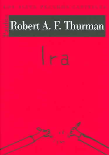 Ira / Anger By Thurman, Robert A. F.